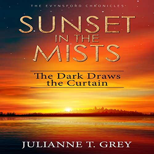 Sunset in the Mists: The Dark Draws the Curtain audiobook cover art