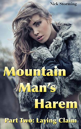 Mountain Man's Harem: Part Two: Laying Claim (A Taboo Western Harem Fantasy) Review