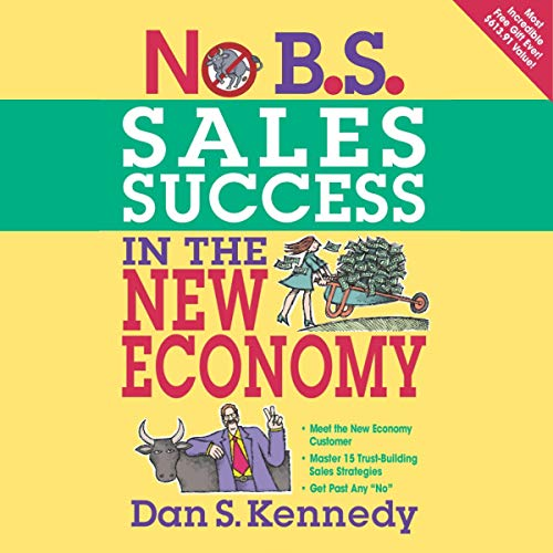 No B.S. Sales Success in the New Economy cover art