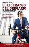 El liderazgo del gregario: Todo lo que he aprendido del trabajo en equipo durante mis 12 años como ciclista profesional (COLECCION ALIENTA)