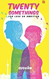 Twenty Somethings - For Love or Ambition