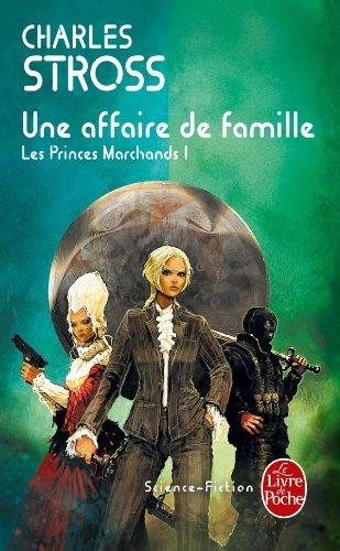 Une affaire de famille (Les Princes-marchands, Tome 1)