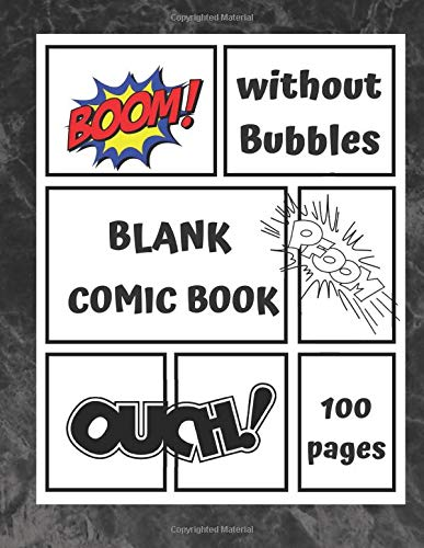 BLANK COMIC BOOK Without Bubbles: comic strip sketchbook/ draw your own comic book/100 pages of 8.5* 11 Cartoon Journal Notebook/Comic Book With Lots of Templates