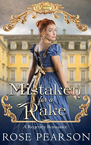 Mistaken for a Rake: A Regency Romance (Landon House Book 1)