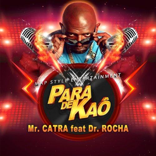 Para de Kaô (feat. Dr. Rocha)