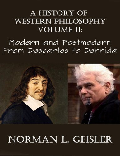 A History of Western Philosophy: Modern and Post-Modern - From Descartes to Derrida (vol. 2) (English Edition)