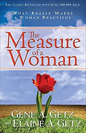 The Measure of a Woman by Gene A. Getz (2004-08-03)