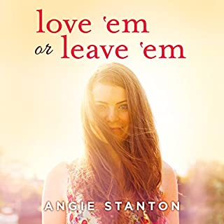 Love 'Em or Leave 'Em                   By:                                                                                                                                 Angie Stanton                               Narrated by:                                                                                                                                 Gillian Rose                      Length: 5 hrs and 37 mins     23 ratings     Overall 4.4