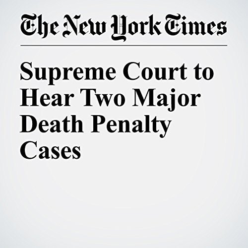 Supreme Court to Hear Two Major Death Penalty Cases audiobook cover art