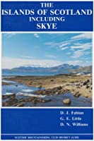 The Islands of Scotland Including Skye (Scottish Mountaineering Club District Guides S.)
