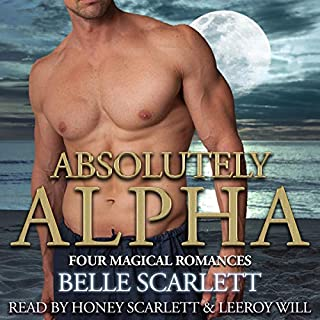 Absolutely Alpha     Tempting Alphas, Book 1              By:                                                                                                                                 Belle Scarlett                               Narrated by:                                                                                                                                 Honey Scarlett,                                                                                        Leeroy Will                      Length: 5 hrs and 21 mins     22 ratings     Overall 4.4