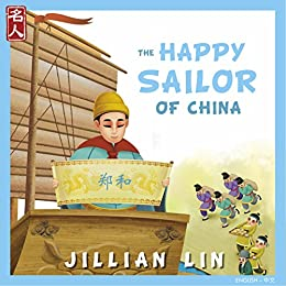 The Happy Sailor Of China: The Story of Zheng He - in English & Chinese (Heroes Of China Book 7) by [Jillian Lin, Shi Meng]