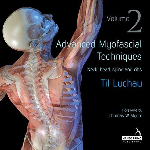 Advanced Myofascial Techniques (English Edition)