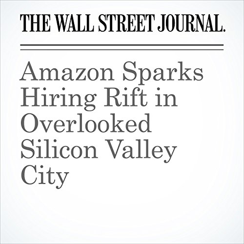 Amazon Sparks Hiring Rift in Overlooked Silicon Valley City copertina