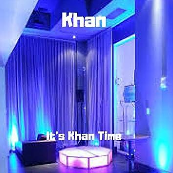 Its Khan Time