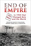 End of Empire: One Hundred Days in 1945 that Changed Asia and the World (Asia Insights)