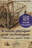 Sciences physiques pour technologues - Problèmes avec solutions détaillées