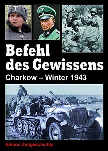 Befehl des Gewissens: Charkow - Winter 1943