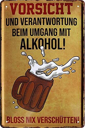 """Blechschilder Bier lustiger Spruch: """"Vorsicht UND VERANTWORTUNG BEIM Umgang MIT Alkohol! - BLOSS NIX VERSCHÜTTEN"""" Deko Schild Bar-Schild Theke 20x30 cm G0023"""