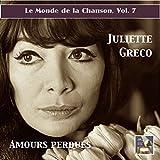Le monde de la chanson, Vol. 7: Juliette Gréco – 'Amours perdues!' (2015 Digital Remaster)