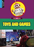 Toys and Games (Then and Now)