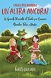Favole per Bambini: La Grande Raccolta di Favole per Crescere Bambini Felici e Positivi | Un'Altra...