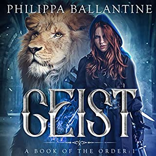 Geist     A Book of the Order              By:                                                                                                                                 Philippa Ballantine                               Narrated by:                                                                                                                                 Philippa Ballantine                      Length: 13 hrs and 13 mins     Not rated yet     Overall 0.0