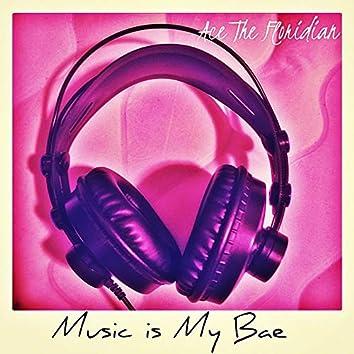 Music Is My Bae