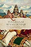 TUS CÉLULAS SE VAN DE VIAJE. Descubre tus dones, libérate de adicciones y egos, sánate y empieza una nueva etapa.: Viaje a los templos de Krisna, Saraswati, Hanuman, Kali y Ganesha