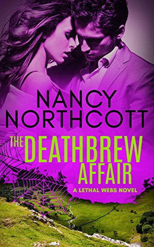 The Deathbrew Affair: A Lethal Webs Romantic Spy Adventure Novel (The Lethal Webs Book 1)