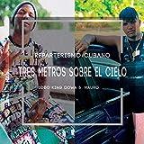Tres Metros Sobre el Cielo (feat. Lobo King Dowa & Mauro)