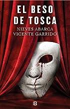 El beso de Tosca (La Trama)