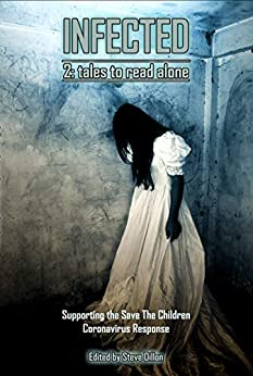 Infected 2, Tales to Read Alone: A Charity Anthology for the Save the Children by [John Palisano, F. Paul Wilson, Eric J. Guignard, Rebecca Fraser, Chris Mason, Tabby Stirling, Brianna Courtney Bullen, Catherine McCarthy, Irene Punti, Louise Zedda-Sampson]