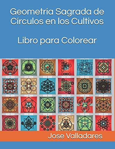 Geometría Sagrada de Círculos en los Cultivos Libro para Colorear: 1 (Volumen)