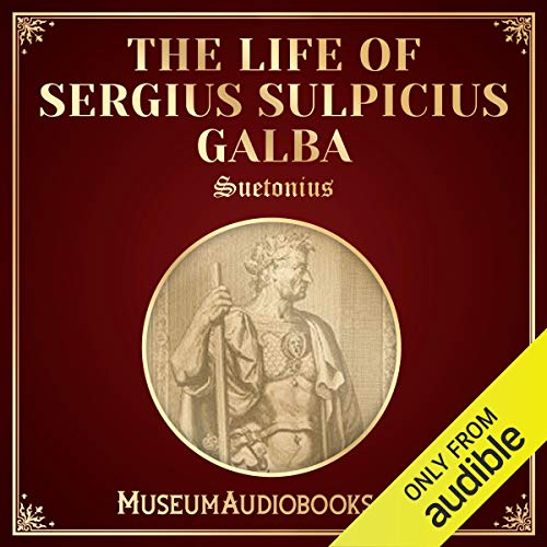 The Life of Sergius Sulpicius Galba                   By:                                                                                                                                 Suetonius,                                                                                        Thomas Forester - translator                               Narrated by:                                                                                                                                 Andrea Giordani                      Length: 36 mins     Not rated yet     Overall 0.0