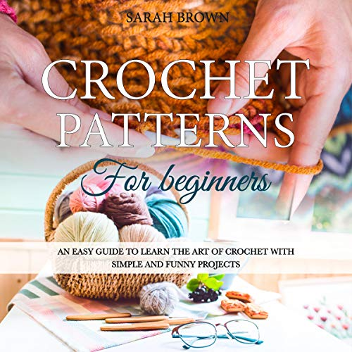 Crochet Patterns for Beginners Audiobook By Sarah Brown cover art