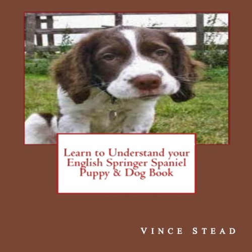 Learn to Understand your English Springer Spaniel Puppy & Dog Book                   By:                                                                                                                                 Vince Stead                               Narrated by:                                                                                                                                 Jason Lovett                      Length: 2 hrs and 2 mins     1 rating     Overall 3.0