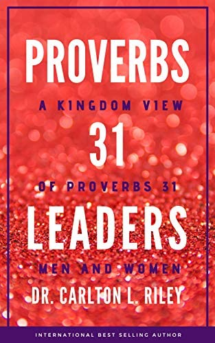 PROVERBS 31 LEADERS A KINGDOM VIEW OF PROVERBS 31 MEN AND WOMEN product image