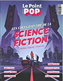 Le Point Pop Hs N 4 Les chefs-d'oeuvre de la Science Fiction - Octobre 2018