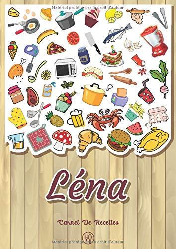 Léna - Carnet de recettes: Cahier de recettes à remplir