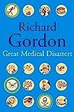 Great Medical Disasters - Richard Gordon
