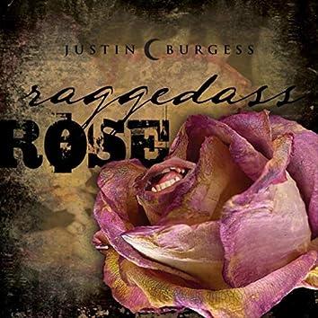 Raggedass Rose