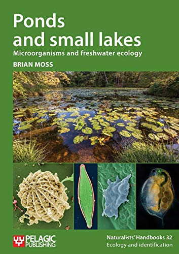 Ponds and Small Lakes: Microorganisms and Freshwater Ecology (Naturalists' Handbooks)
