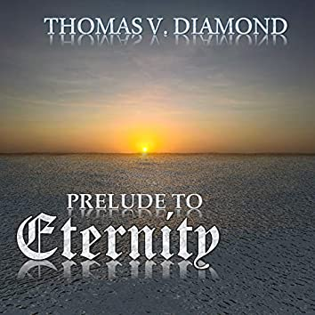 Prelude to Eternity