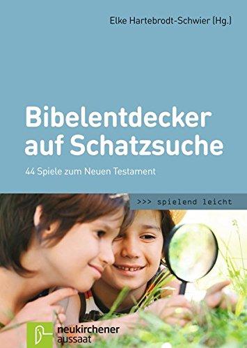 Bibelentdecker auf Schatzsuche: 44 Spiele zum Neuen Testament (spielend leicht)