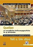 Quellen zur europäischen Verfassungsgeschichte im 19. Jahrhundert 1. Um 1800. CD-ROM: Institutionen und Rechtspraxis im gesellschaftlichen Wandel