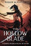 The Hollow Blade (Arcadian Academy Book 1)
