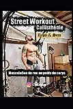 Street Workout Callisthénie Reps & Sets: Musculation de rue au poids du corps