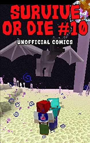 Comic Books: SURVIVE OR DIE 10 (Unofficial Comics) (Comic Books, Kid Comics, Teen Comics, Manga, Kids Stories, Kids Comic Books, Teen Comic Books, Comic ... Comics for All Ages Kids) (English Edition)