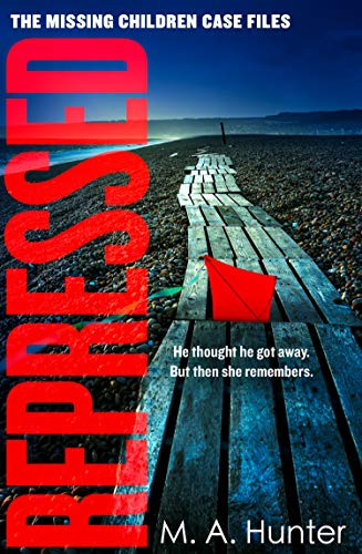Repressed: An absolutely gripping and compelling thriller in your favourite new crime series (The Missing Children Case Files, Book 5)